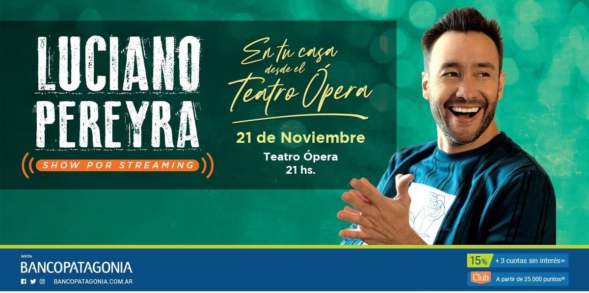 Luciano Pereyra: en tu casa desde el Teatro Ópera